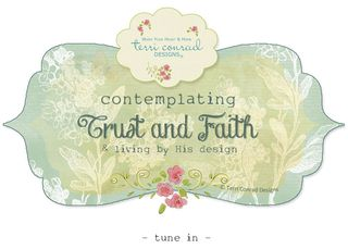 Trust and Faith TerriConradDesigns
